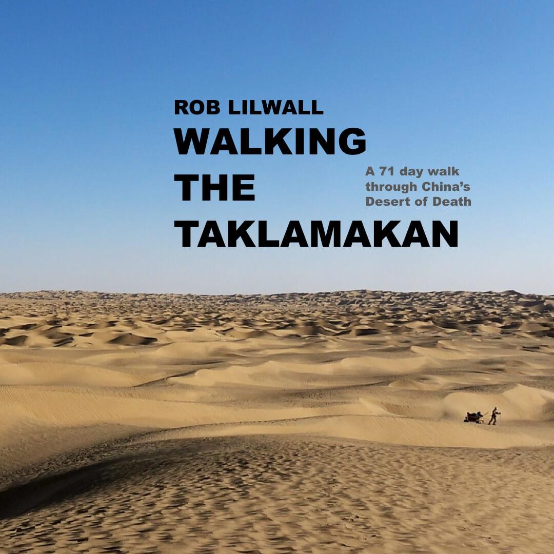 roblilwall-motivational-keynote-speaker-adventurer-author-walking-the-taklamakan-book